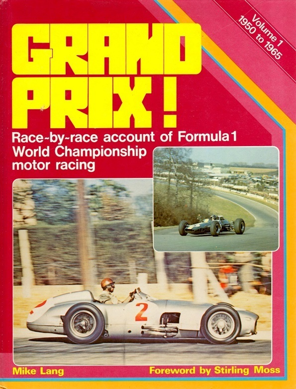 Grand Prix Volume 1 1950 To 1965 By Mike Lang Foreword By
