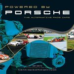 Powered by Porsche - The Alternative Race Cars. By Roy Smith.