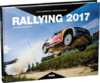Rallying 2017 - Moving Moments. Von Anthony Peacock, Reinhard Klein und Colin McMaster.