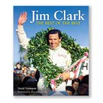 Jim Clark. The best of the best. By David Tremayne. Foreword by Dario Franchitti.