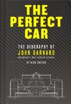 The perfect Car. The story of John Barnard, motorsport's most creative designer.