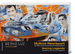 Mythos Rennsport. AutomotiveArt. Bernd Luz.