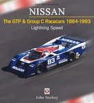 Nissan. The GTP & Group C Racecars 1984-1993: Lightning Speed. By John Starkey.